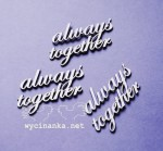 "inscriptions ""always together"" , 3 szt."