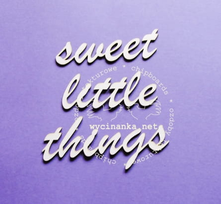 http://wycinanka.net/pl/p/napis-sweet-little-things/982