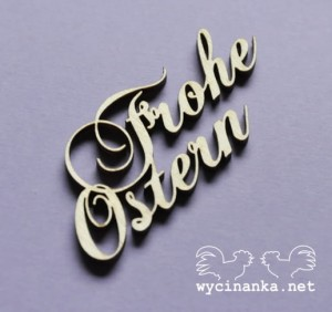 "inscription ""Frohe Ostern"", 3 mm plywood"